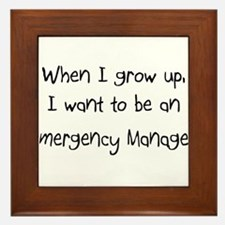 When I grow up I want to be an Emergency Manager F