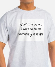 When I grow up I want to be an Emergency Manager L