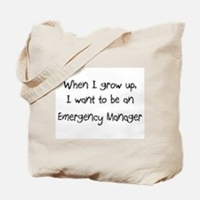 When I grow up I want to be an Emergency Manager T