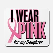 I Wear Pink For My Daughter 10 Mousepad