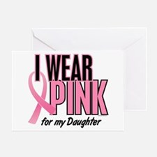 I Wear Pink For My Daughter 10 Greeting Card