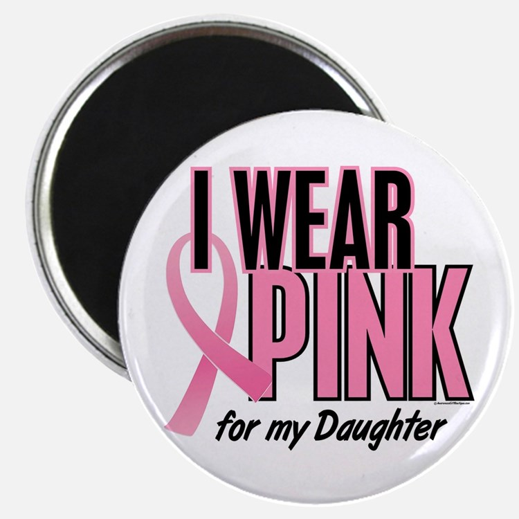 """I Wear Pink For My Daughter 10 2.25"""" Magnet (100 p"""