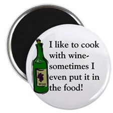 I Like To Cook With Wine Magnet
