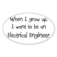 When I grow up I want to be an Electrical Engineer