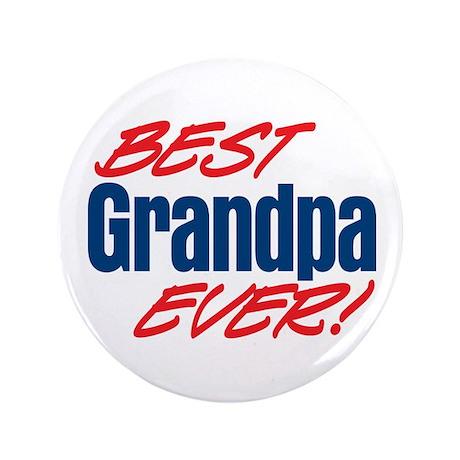 "Best Grandpa Ever! 3.5"" Button"