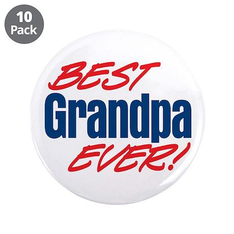 "Best Grandpa Ever! 3.5"" Button (10 pack)"