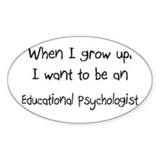 When I grow up I want to be an Educational Psychol