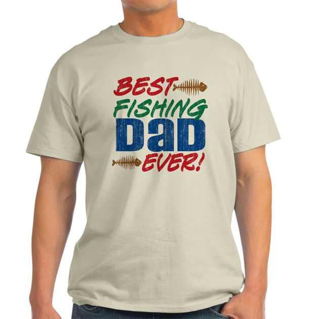 Best fishing dad ever t shirt by letscelebrate for Best fishing shirts