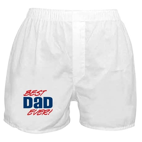 Best Dad Ever! Boxer Shorts