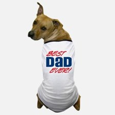 Best Dad Ever! Dog T-Shirt