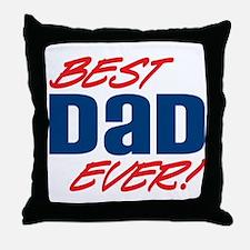 Best Dad Ever! Throw Pillow