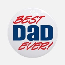 Best Dad Ever! Ornament (Round)