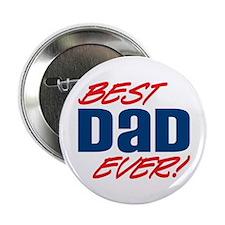 """Best Dad Ever! 2.25"""" Button"""