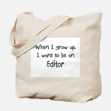 When I grow up I want to be an Editor Tote Bag
