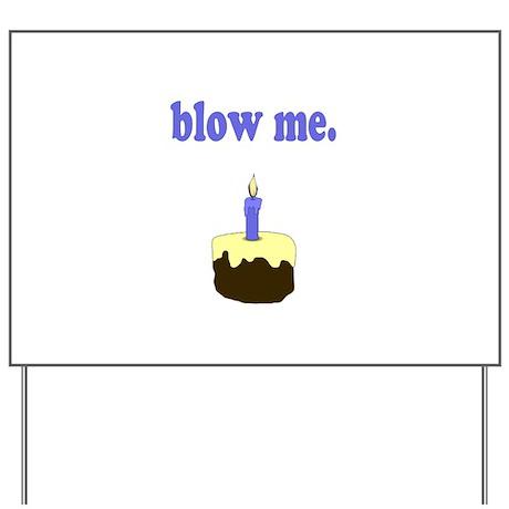 Blow Me Yard Sign