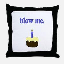 Blow Me Throw Pillow