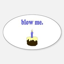 Blow Me Oval Decal