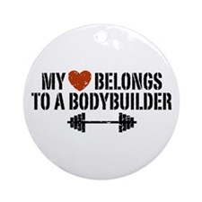 My Heart Belongs to a Bodybuilder Ornament (Round)