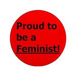 """Proud Feminst 3.5"""" Button"""