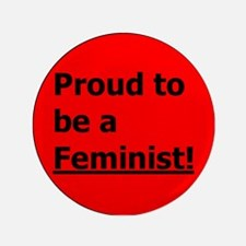 "Proud Feminst 3.5"" Button"