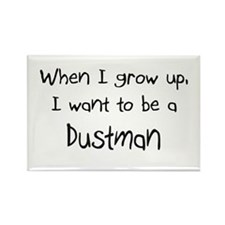 When I grow up I want to be a Dustman Rectangle Ma
