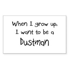 When I grow up I want to be a Dustman Sticker (Rec