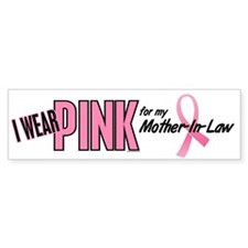 I Wear Pink For My Mother-In-Law 10 Bumper Sticker