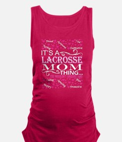 Its A Lacrosse Mom Things You Wouldnt Und Tank Top