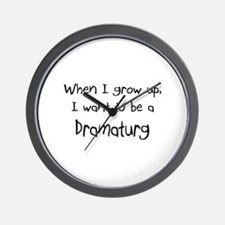 When I grow up I want to be a Dramaturg Wall Clock