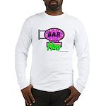 Bar Hag Long Sleeve T-Shirt