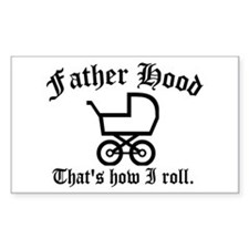 Father Hood: That's How I Roll Rectangle Decal