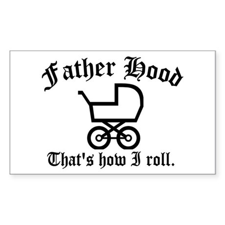Father Hood: That's How I Roll Rectangle Sticker
