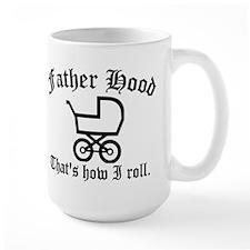 Father Hood: That's How I Roll Coffee Mug