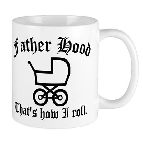 Father Hood: That's How I Roll Mug