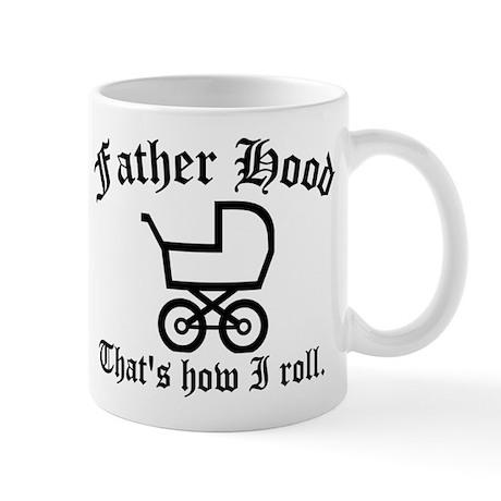 Father Hood: That's How I Roll Mug