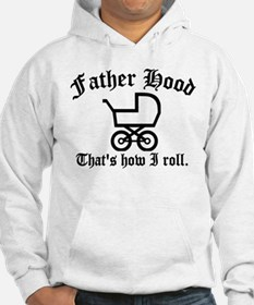 Father Hood: That's How I Roll Hoodie