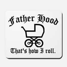 Father Hood: That's How I Roll Mousepad