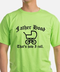 Father Hood: That's How I Roll T-Shirt