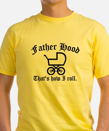 Father Hood: That's How I Roll T