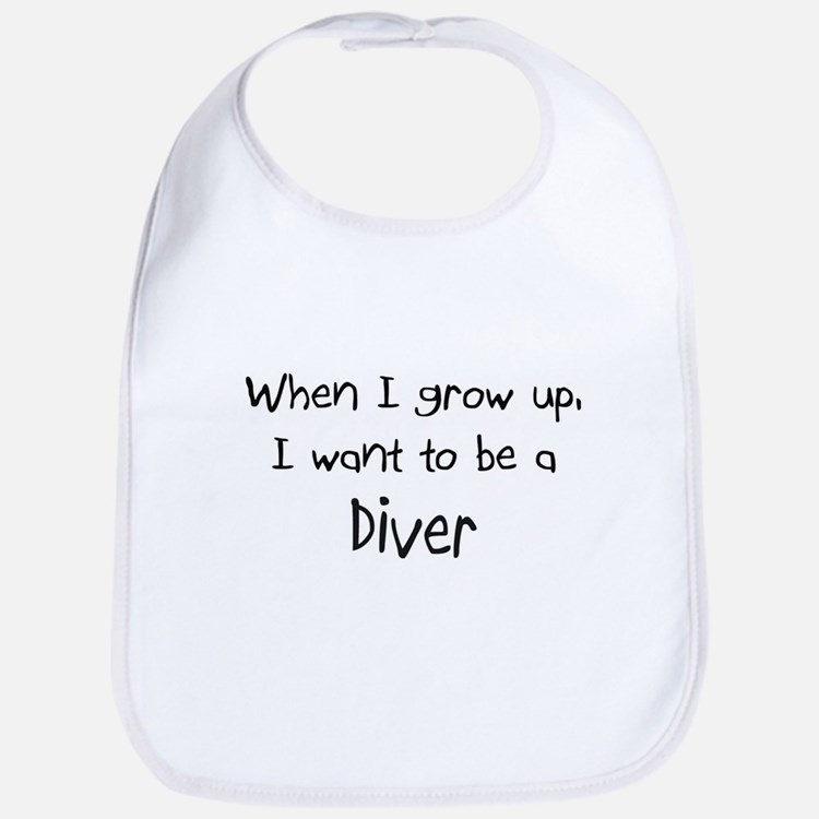 When I grow up I want to be a Diver Bib
