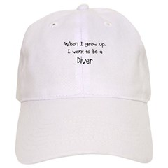 When I grow up I want to be a Diver Baseball Cap