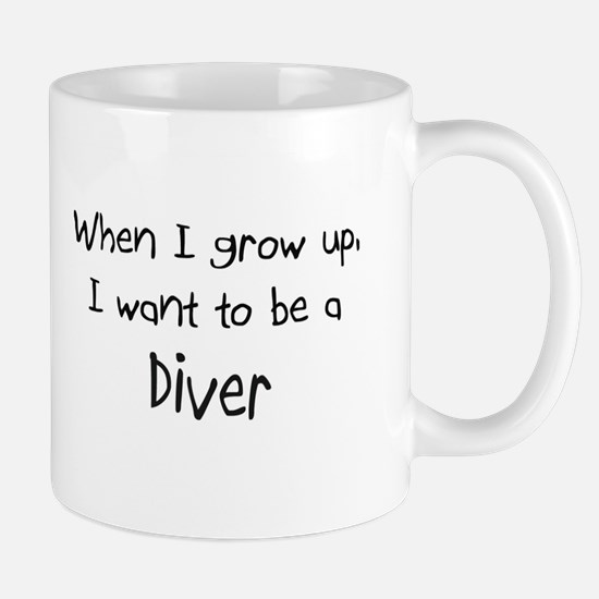 When I grow up I want to be a Diver Mug