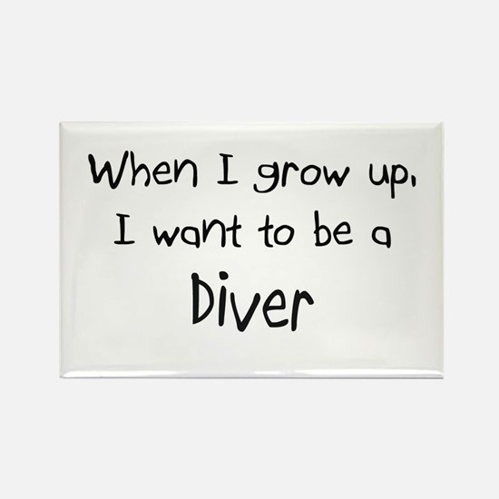 When I grow up I want to be a Diver Rectangle Magn