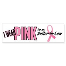 I Wear Pink For My Sister-In-Law 10 Bumper Sticker