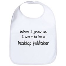 When I grow up I want to be a Desktop Publisher Bi