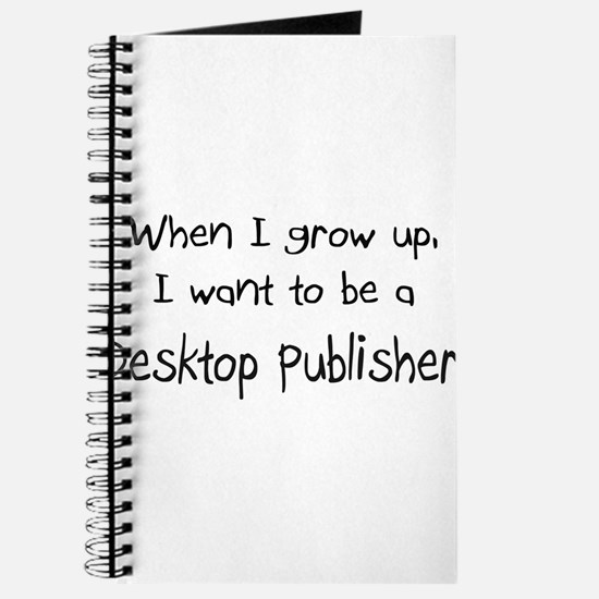 When I grow up I want to be a Desktop Publisher Jo