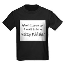 When I grow up I want to be a Desktop Publisher Ki