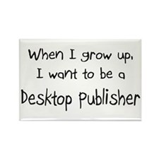 When I grow up I want to be a Desktop Publisher Re