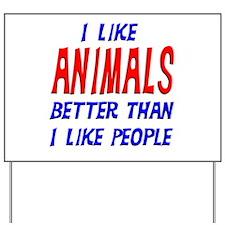 I Like Animals Yard Sign