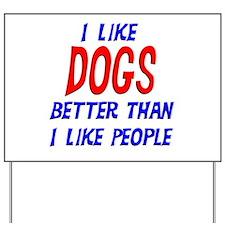 I Like Dogs Yard Sign